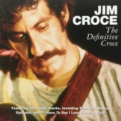 Jim Croce - The Definitive Croce