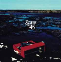Scars On 45 - Scars On 45 (Deluxe)