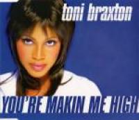 Toni Braxton - You're Makin' Me High!