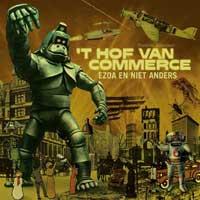 't Hof Van Commerce - Ezoa en niet anders