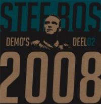 Stef Bos - Demo's Deel02 2008