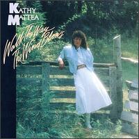 Kathy Mattea - Walk Away The Wind Blows