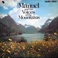 Manuel and the Music of the Mountains - Manuel and the Voices of the Mountains