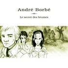 André Borbé - Le Secret Des Brumes