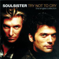 Soulsister - Try Not To Cry