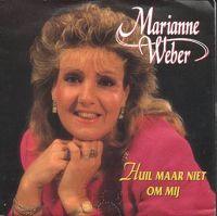 Marianne Weber - Huil Maar Niet Om Mij