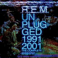 R.E.M. - Unplugged 1991 2001 - The Complete Sessions