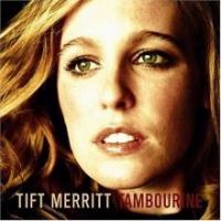 Tift Merritt - Tambourine