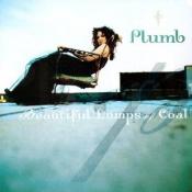 Plumb - Beautiful Lumps of Coal