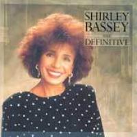Shirley Bassey - The Definitive Shirley Bassey