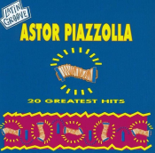 Astor Piazzolla - 20 Greatest Hits