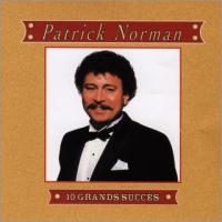 Patrick Norman - 10 Grands Succès