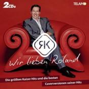 Roland Kaiser - Wir lieben Roland (2 CD)