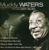 Muddy Waters - Ultimate Jazz & Blues