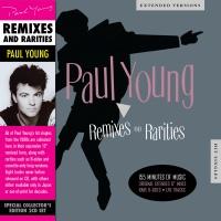 Paul Young - Remixes and Rarities
