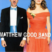 Matthew Good Band - Underdogs