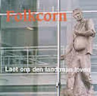 Folkcorn - Laet Ons Den Landtman Loven