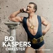 Bo Kaspers Orkester - Redo Att Gå Sönder