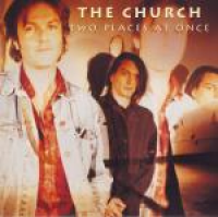 The Church - Two Places At Once