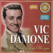 Vic Damone - All I Need Is A Girl Like You