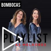 Bombocas - Playlist - As melhores