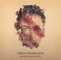 Chris Chameleon - Kyk Hoe Lyk Ons Nou