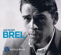 Jacques Brel - Les 50 plus belles chansons
