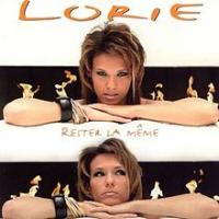 Lorie - Rester La Même