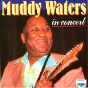Muddy Waters - Muddy Waters In Concert