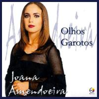 Joana Amendoeira - Olhos Garotos
