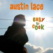 Austin Lace - Easy to cook (2004)