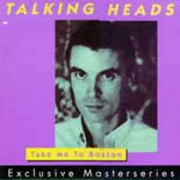 Talking Heads - Take Me To Boston