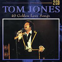 Tom Jones - 40 Golden Love Songs