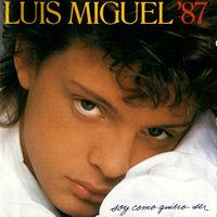 Luis Miguel - Soy Como Quiero Ser