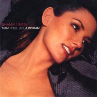 Shania Twain - Man! I Feel Like A Woman! (2 Track) (Europe)