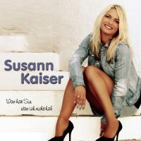 Susann Kaiser - Was hat sie, was ich nicht hab