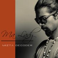 Mizta Decoder - Ma Lady