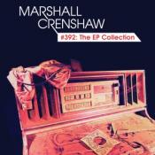 Marshall Crenshaw - #392: The EP Collection