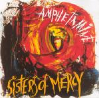 The Sisters of Mercy - Amphetamine