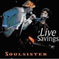 Soulsister - Live Savings
