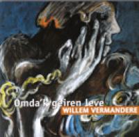 Willem Vermandere - Omda'k geiren leve
