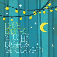 Dave Barnes - You, The Night, & Candlelight (2009)