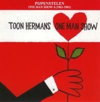 Toon Hermans - Pijpenstelen One Man Show 4 (1963-1965)