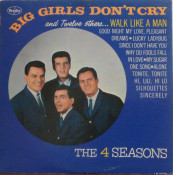 The Four Seasons - Big Girls Don't Cry and Twelve Others...