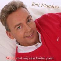 Eric Flanders - Wil jij met mij naar buiten gaan