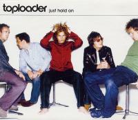 Toploader - Just Hold On