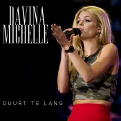 Davina Michelle - Duurt te lang