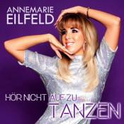 Annemarie Eilfeld - Hör nicht auf zu tanzen