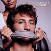 Guillaume Grand - L Amour Est Laid