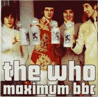 The Who - Maximum Bbc